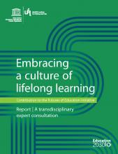 Embracing a culture of lifelong learning: contribution to the Futures of Education initiative | UIL