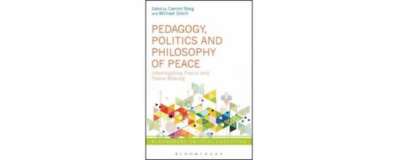 Pedagogy, Politics and Philosophy of Peace: Interrogating Peace and Peacemaking