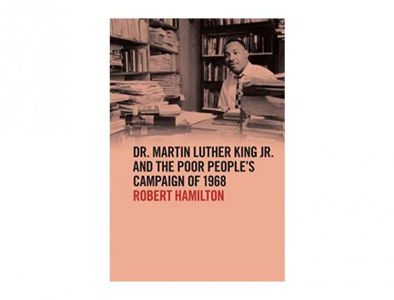 Dr Martin Luther King Jr and the Poor People's Campaign (PPC) of 1968