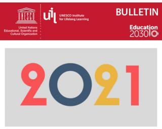 UNESCO Institute for Lifelong Learning Bulletin, January 2021